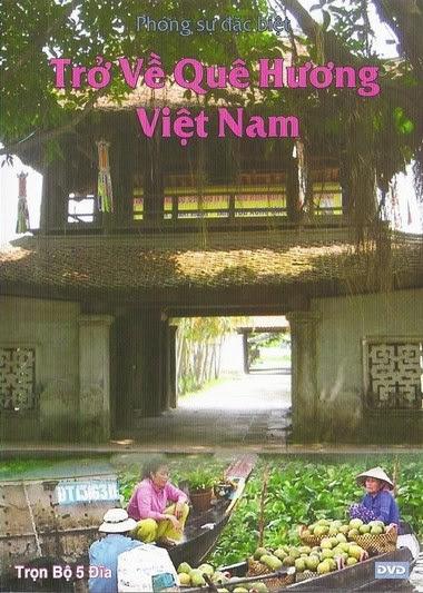 Trở về quê hương Việt Nam - Phóng Sự Du Lịch