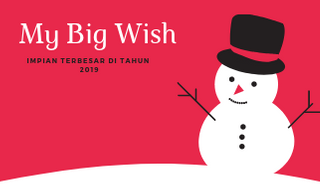 My Big Wish 2019, Modalnya Adalah Kepercayaan dan Pantang Menyerah