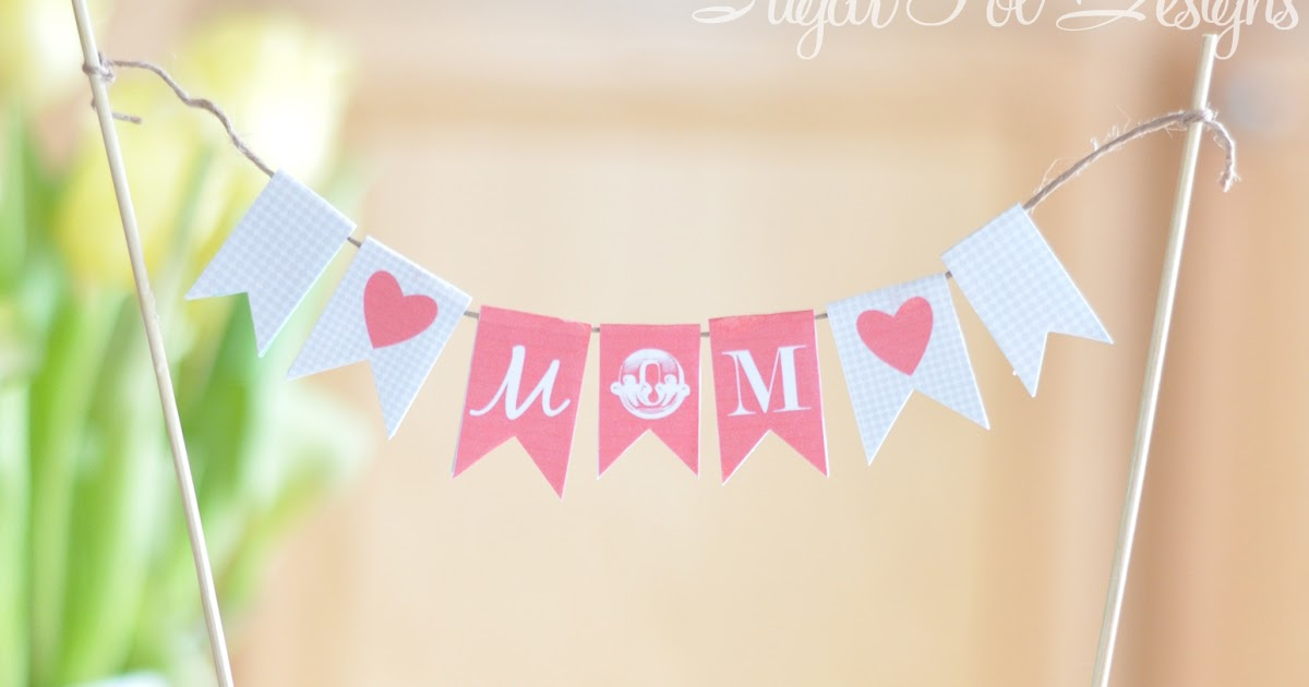sugartotdesigns: Mother's Day Mini Banner {free printable}