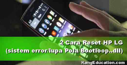 2 Tips Hard Reset Android LG