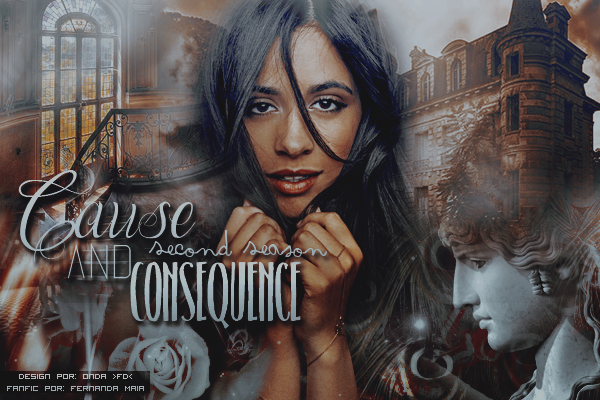 CF: Cause and Consequence - Second Season (Fernanda Maia)