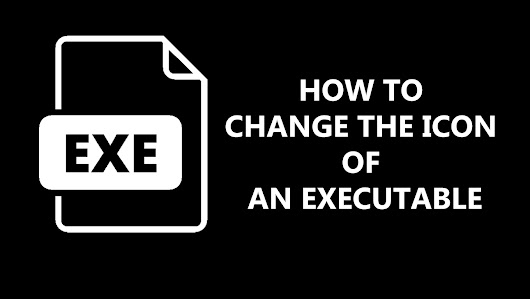 How To Change The Icon Of An Executable File