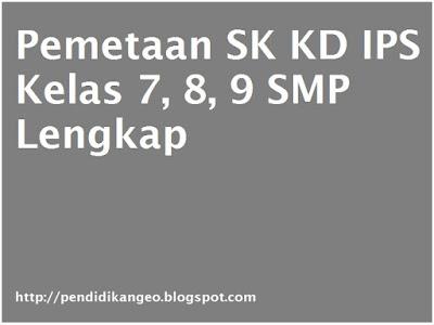 Pemetaan SK KD IPS Kelas 7, 8, 9 SMP Lengkap