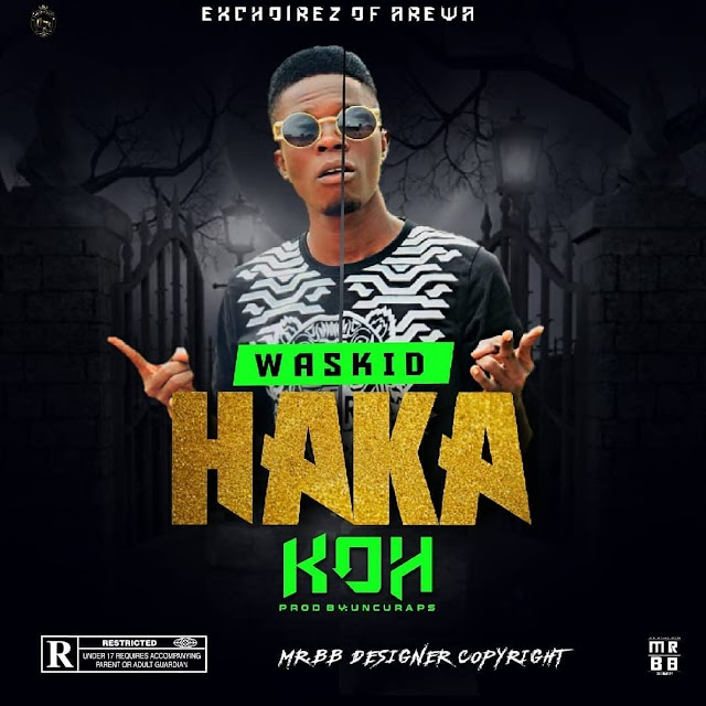 [Music] Waskid - Haka Ko (New Single)
