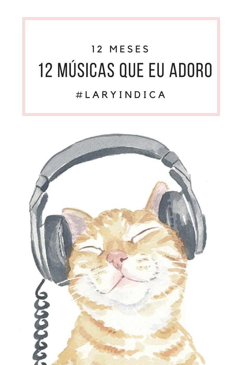 Projeto 12 coisas em 12 meses: Músicas que eu adoro