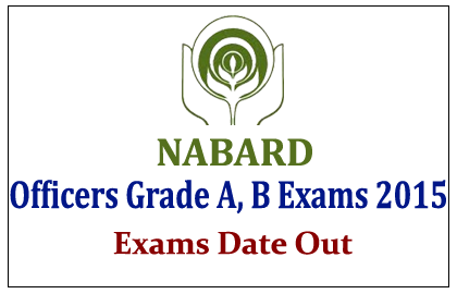 NABARD Officers Exam 2015 Exam Dates Out