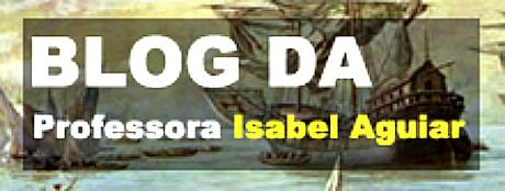 Resultado de imagem para BLOG DA PROFESSORA ISABEL AGUIAR