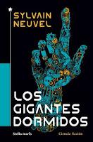 Los gigantes dormidos de Sylvain Neuvel
