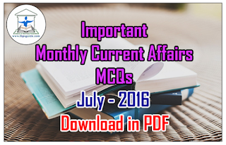 Important Current Affairs MCQs - July 2016 for BOB/IBPS PO Exams 2016 - Download in PDF