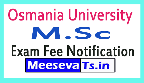 Osmania University M.Sc Exam Fee Notification