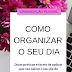 [Organização Pessoal] Como organizar o seu dia