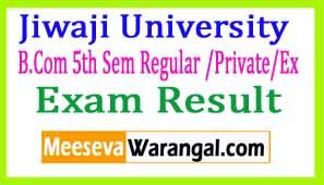 Jiwaji University B.Com 5th Sem Regular /Private/Ex Dec 2016 Exam Results