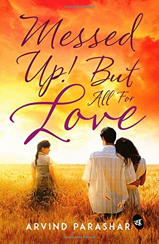 Book Review : Messed Up! But all for Love - Arvind Parashar
