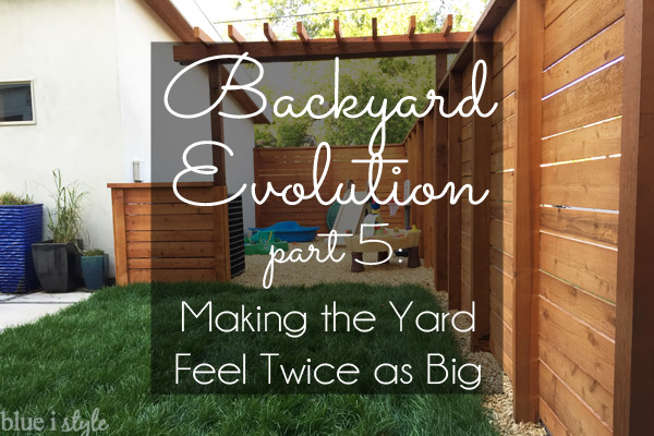 Making the backyard feel twice as big