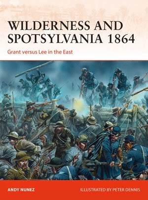 Wilderness and Spotsylvania 1864 Grant versus Lee in the East