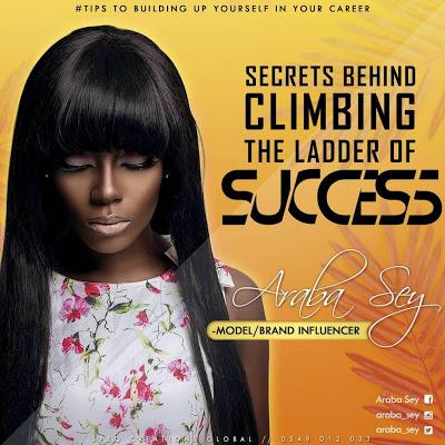 Araba Sey writes: Secrets Behind Climbing The Ladder Of Success