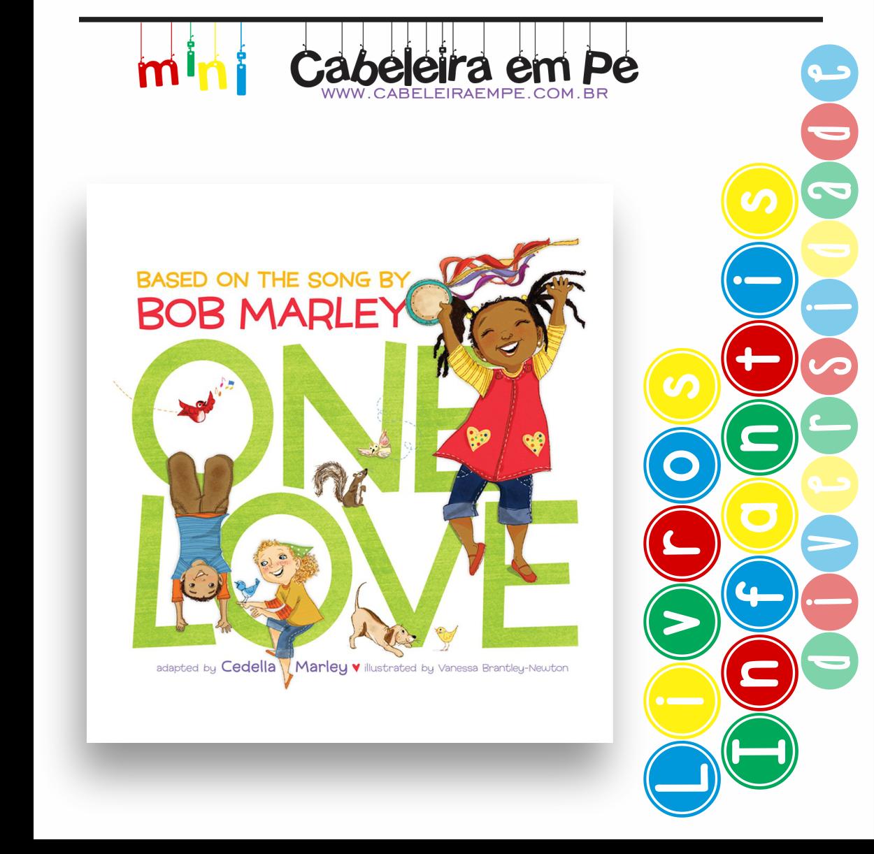 Livro Infantil Diversidade - Título - One Love - Cedella Marley (com texto  de Bob 967310a57c346