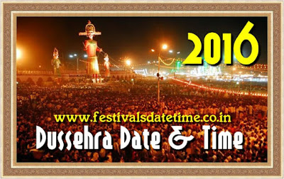 2016 Dussehra and Vijayadashami Date & Time in India - दशहरा और विजयदशमी 2016 तारीख और समय