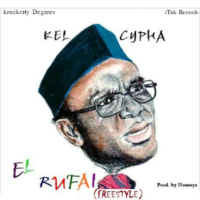 Music Premiere: @Kelcypha - El Rufai (FreeStyle) Prod. By Nomeys