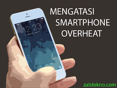 Mengatasi Smartphone Overheat