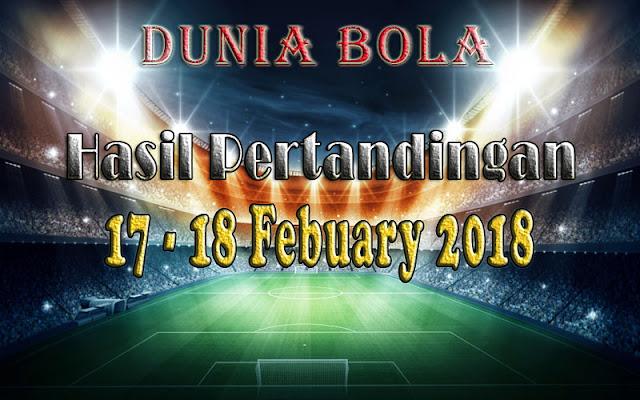 Hasil Pertandingan Sepak Bola Tanggal 17 - 18 February 2018