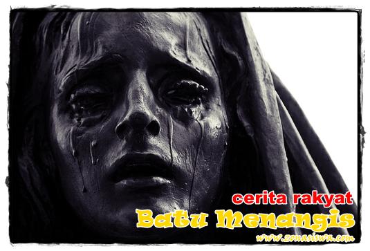 Cerita Rakyat Batu Menangis | www.zonasiswa.com