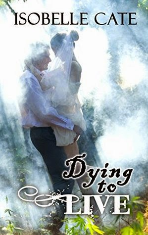 http://www.amazon.com/Dying-Live-Isobelle-Cate-ebook/dp/B00QXQQWR0/ref=la_B00E5OD27K_1_7?s=books&ie=UTF8&qid=1425630957&sr=1-7