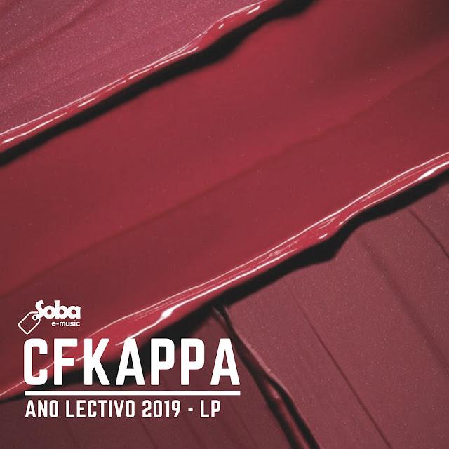 Cfkappa - Ano Lectivo 2019 (EP) [Download] baixar nova musica descarergar agora 2018