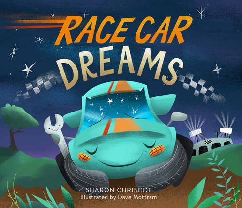 Today On The Little Crooked Bookshelf A COVER REVEAL For RACE CAR DREAMS And Author Sharon Chriscoe Is Here To Tell Us Why Kids Grown Ups Are Going