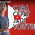 Cara Cepat Jadi Youtuber Terkenal by Bayu Skak