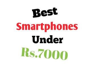 Best Smartphones Under 7000 in July 2018