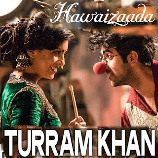Turram Khan Lyrics - Hawaizaada