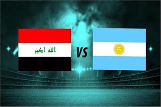 مشاهدة مباراة العراق و الارجنتين بث مباشر اليوم كورة لايف