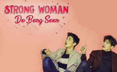 Sinopsis Drama Strong Woman Do Bong Soon