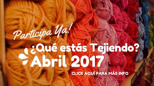 Club CTejidas - ¿Qué estás tejiendo? | Abril 2017