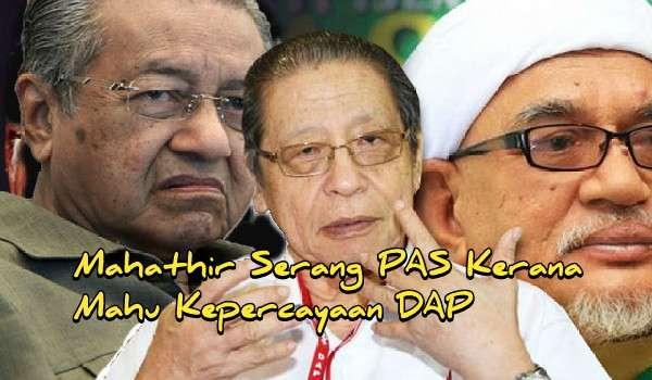 Mahathir Serang PAS Kerana Mahu Kepercayaan DAP