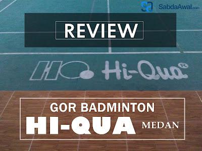 Gor Badminton Medan Gor Hi-Qua