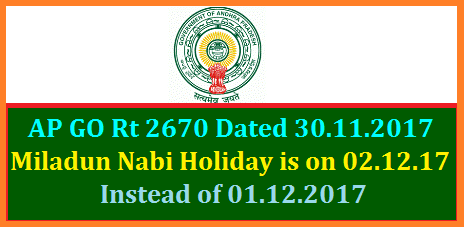 AP GO Rt 2670 Miladun Nabi Holiday is on 02.12.2017 Saturday Instead of  01.12.2017 Friday