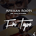 Afrikan Roots Feat. Maofe The General - FriTagwa (Radio Edit)