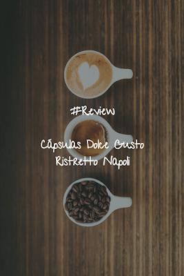 #Review - Cápsulas Dolce Gusto Ristretto Napoli