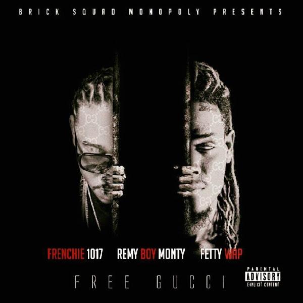 Frenchie 1017, Remy Boy Monty & Fetty Wap - Free Gucci - Single Cover