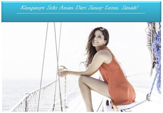 Kampanye Seks Aman Dari Sunny Leone, Simak!