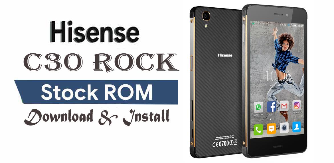 How To Install Hisense C30 Stone Stock Rom Firmware (Flash