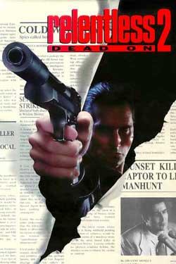 Dead On: Relentless II (1992)