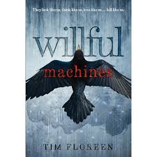 https://www.goodreads.com/book/show/21525970-willful-machines?from_search=true