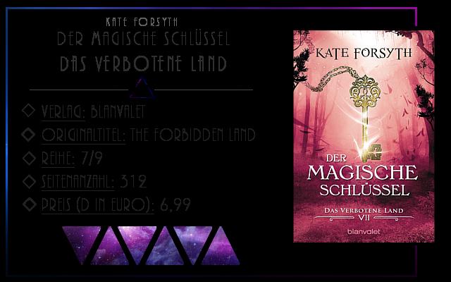 [Rezension] Der Magische Schlüssel 07: Das verbotene Land - Kate Forsyth