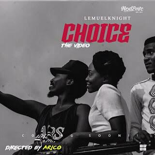 VIDEO: LemuelKnight- CHOICE