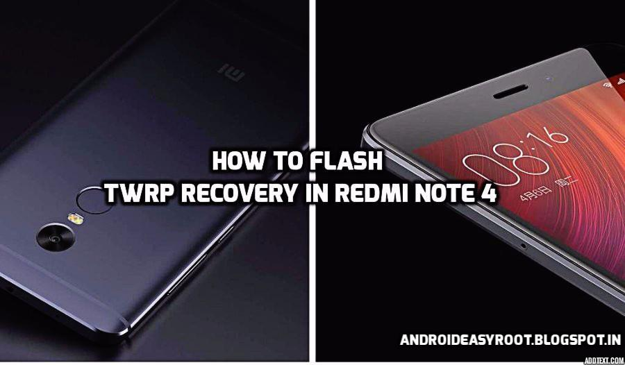 How to Flash TWRP recovery Redmi Note 4 | Custom Recovery - Android