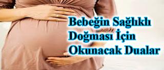 bebegin saglıklı dogması icin okunacak dualar