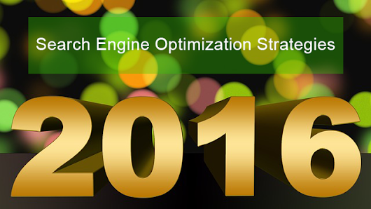 Hire Dedicated SEO Experts Now: Search Engine Optimization in 2016: Scopes and Strategy by dedicated SEO Experts